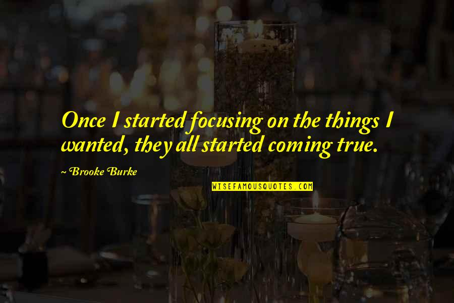 Cs Lewis Agape Love Quotes By Brooke Burke: Once I started focusing on the things I