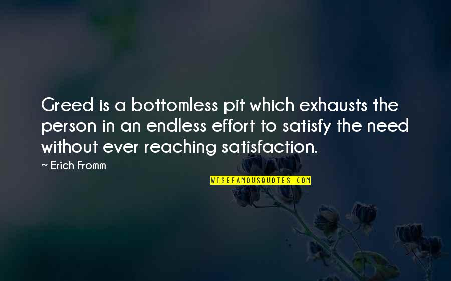 Cs Lewis Agape Love Quotes By Erich Fromm: Greed is a bottomless pit which exhausts the
