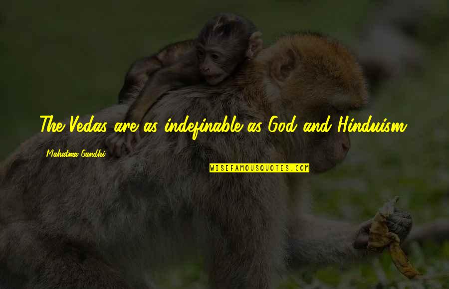 Cs Lewis Agape Love Quotes By Mahatma Gandhi: The Vedas are as indefinable as God and