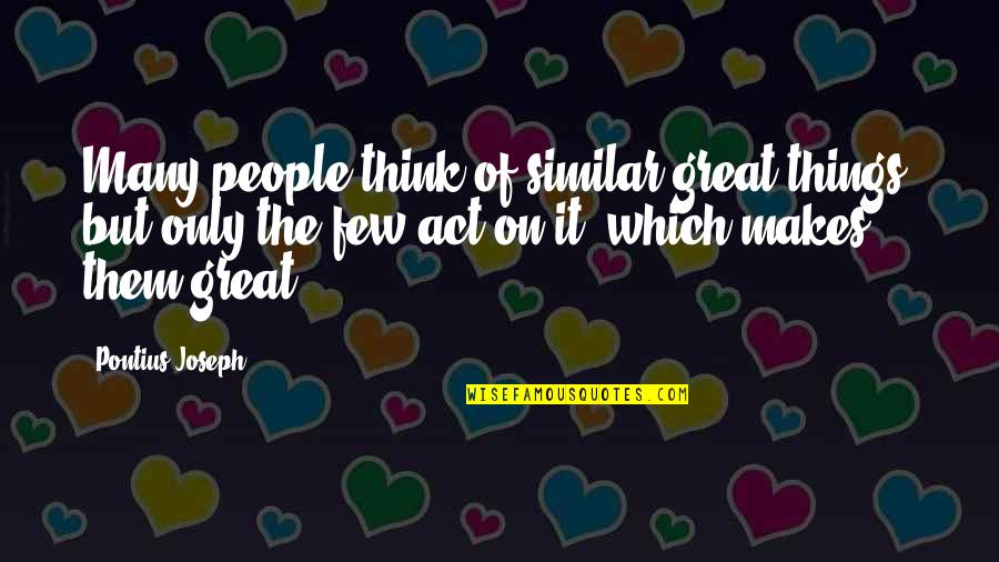 Cs Lewis Agape Love Quotes By Pontius Joseph: Many people think of similar great things, but