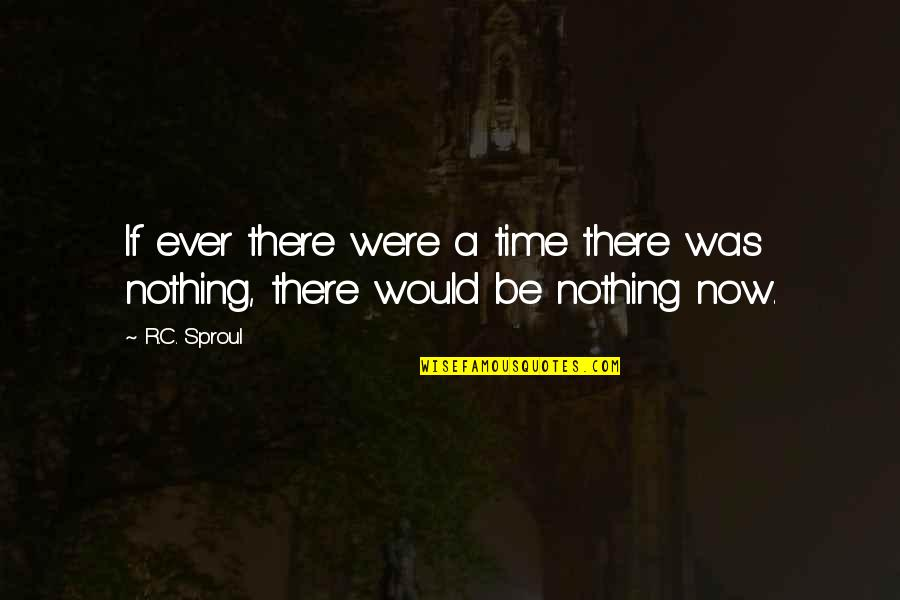 Cs Lewis Agape Love Quotes By R.C. Sproul: If ever there were a time there was