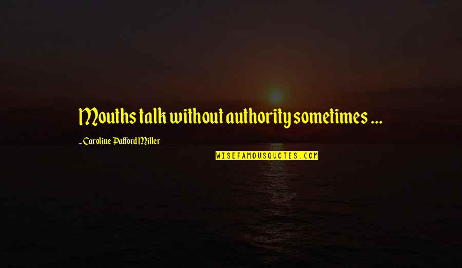 Css Font Family Single Quotes By Caroline Pafford Miller: Mouths talk without authority sometimes ...