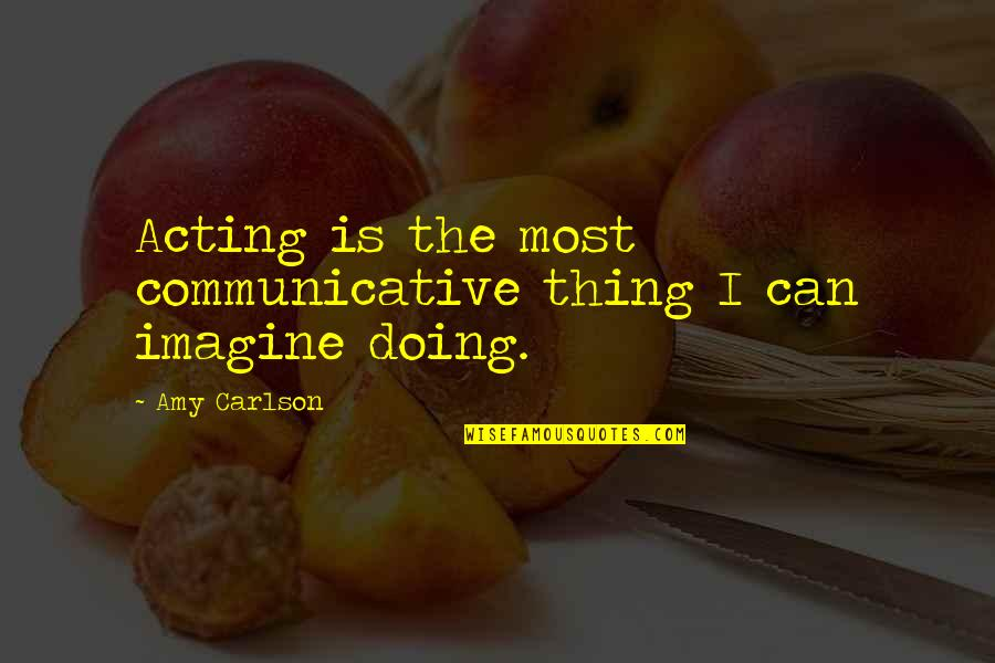 Csvreader Strict Quotes By Amy Carlson: Acting is the most communicative thing I can