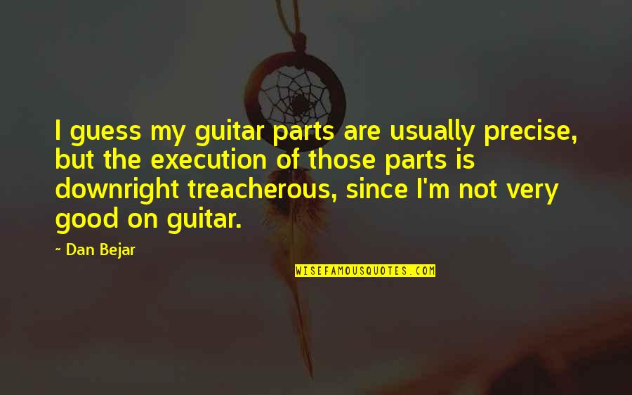 Csvreader Strict Quotes By Dan Bejar: I guess my guitar parts are usually precise,
