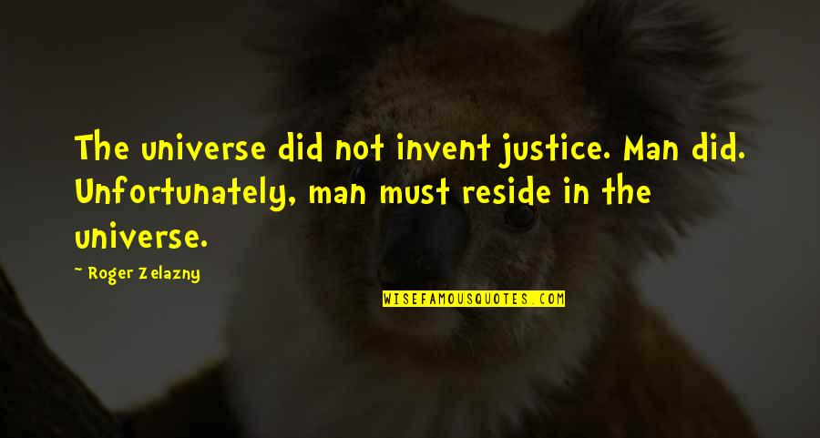 Csvreader Strict Quotes By Roger Zelazny: The universe did not invent justice. Man did.