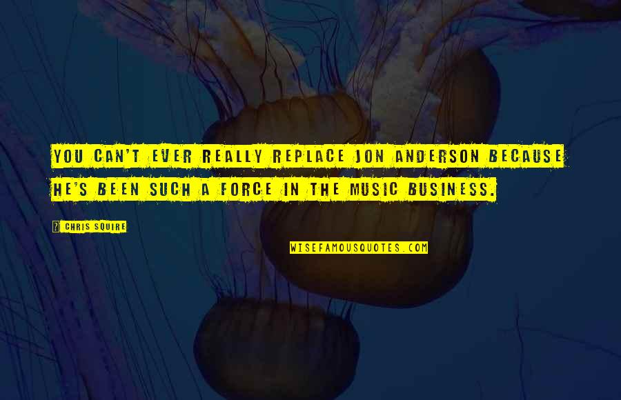 Cuckolds Quotes By Chris Squire: You can't ever really replace Jon Anderson because