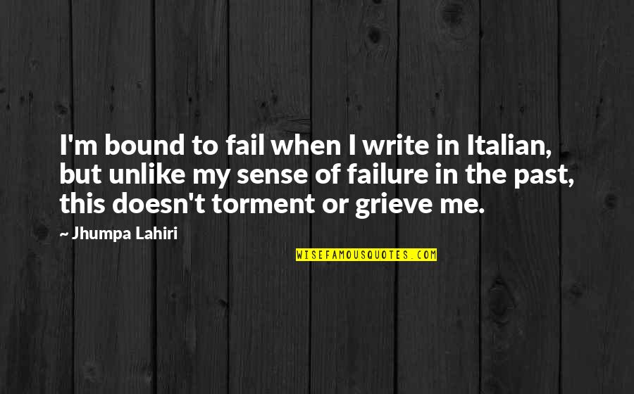 Cuckoo Nest Chief Quotes By Jhumpa Lahiri: I'm bound to fail when I write in