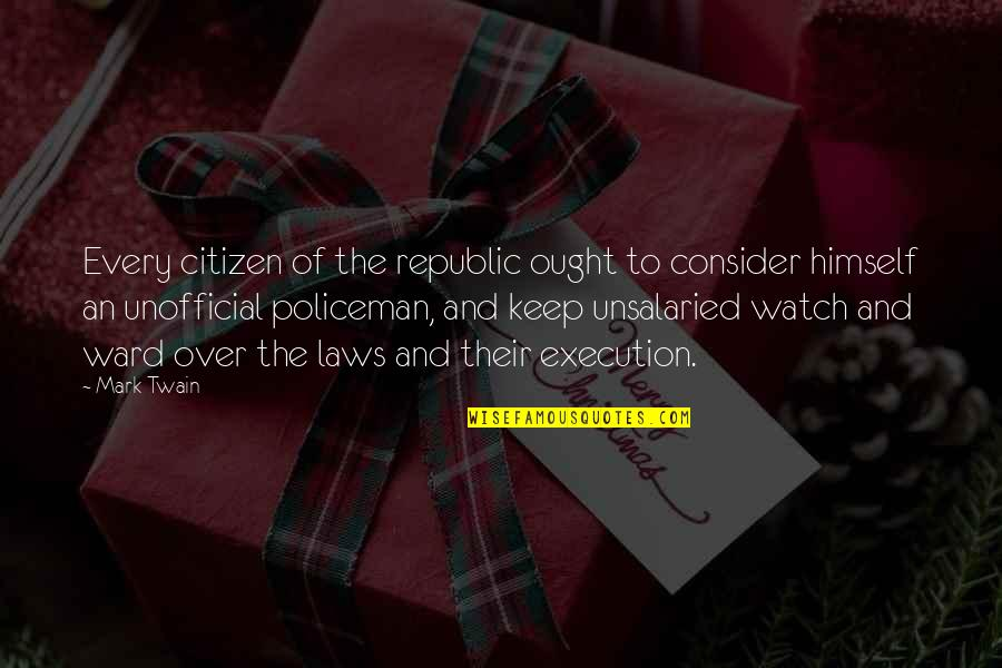 Cuddling Couple Quotes By Mark Twain: Every citizen of the republic ought to consider