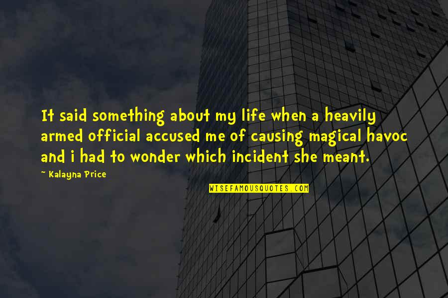 Cullions Quotes By Kalayna Price: It said something about my life when a