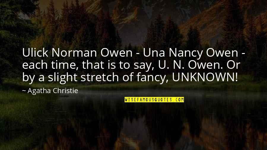 Cult Classic Quotes By Agatha Christie: Ulick Norman Owen - Una Nancy Owen -