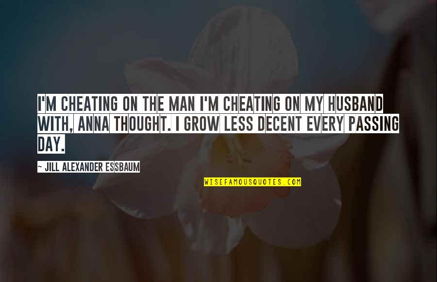 Cultural Differences And Diversity Quotes By Jill Alexander Essbaum: I'm cheating on the man I'm cheating on