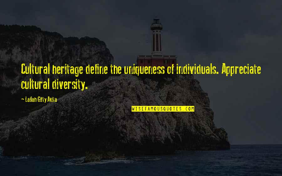 Cultural Differences And Diversity Quotes By Lailah Gifty Akita: Cultural heritage define the uniqueness of individuals. Appreciate