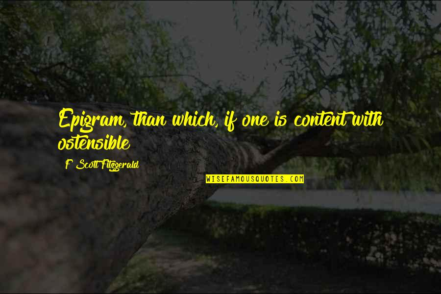 Cultural Inclusion Quotes By F Scott Fitzgerald: Epigram, than which, if one is content with
