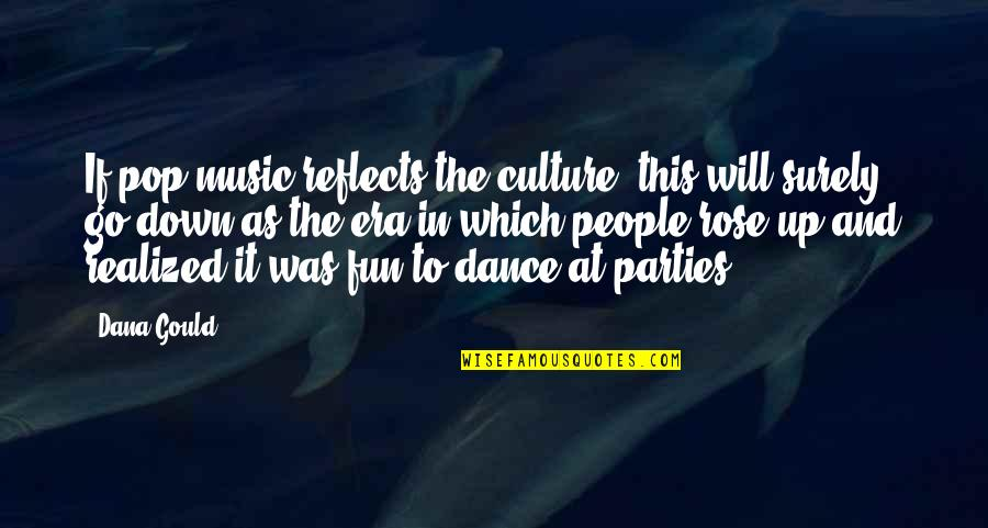 Culture And Dance Quotes By Dana Gould: If pop music reflects the culture, this will