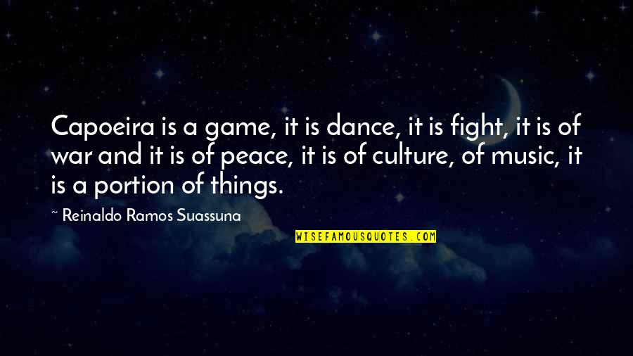 Culture And Dance Quotes By Reinaldo Ramos Suassuna: Capoeira is a game, it is dance, it