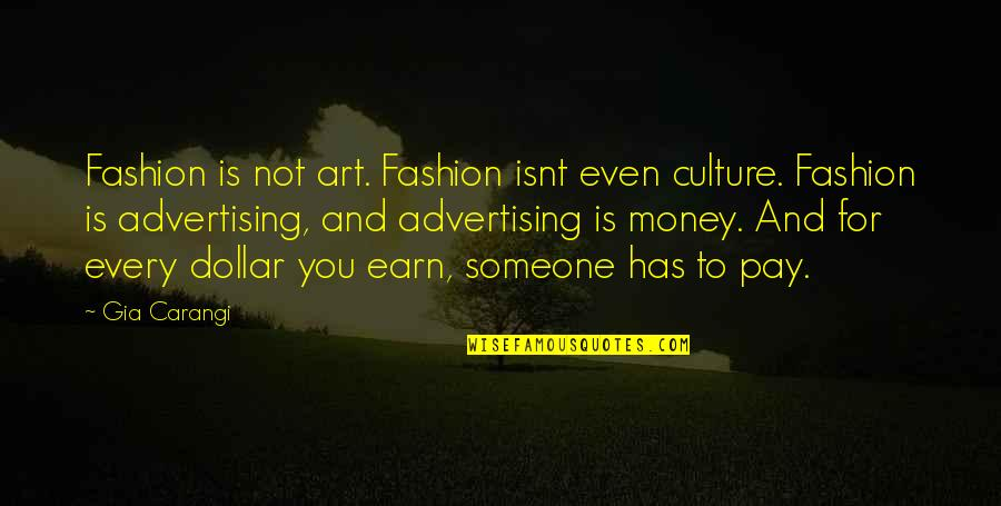 Culture And Fashion Quotes By Gia Carangi: Fashion is not art. Fashion isnt even culture.