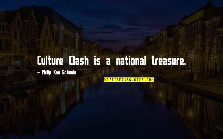 Culture Clash Quotes By Philip Kan Gotanda: Culture Clash is a national treasure.