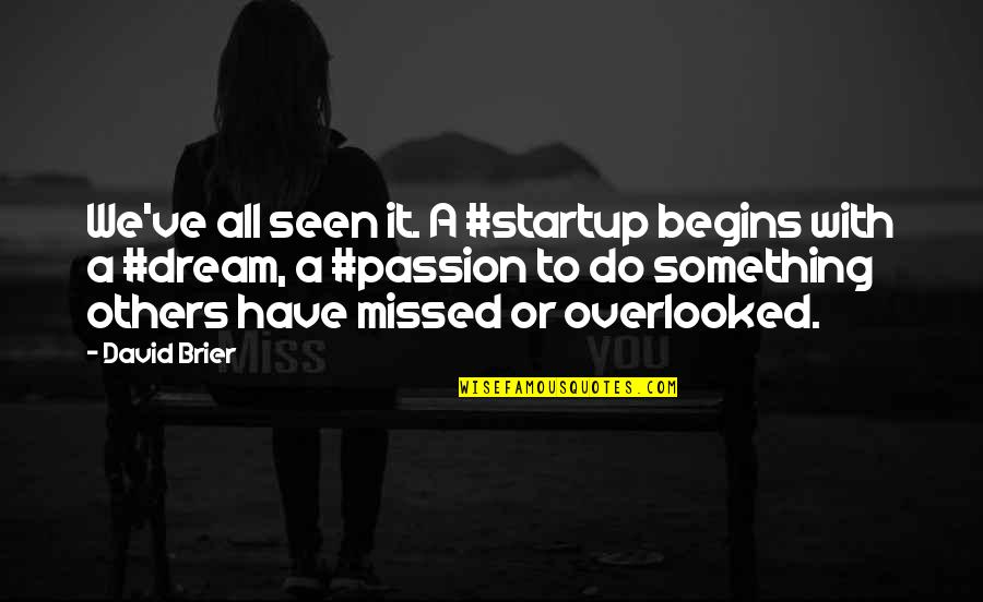 Culture Of A Company Quotes By David Brier: We've all seen it. A #startup begins with