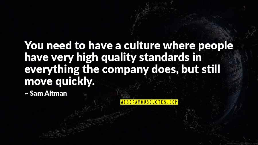 Culture Of A Company Quotes By Sam Altman: You need to have a culture where people