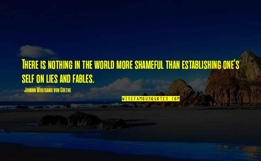 Curdled Quotes By Johann Wolfgang Von Goethe: There is nothing in the world more shameful