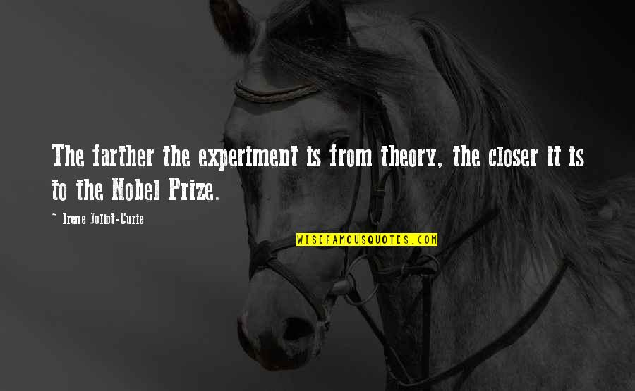 Curie's Quotes By Irene Joliot-Curie: The farther the experiment is from theory, the