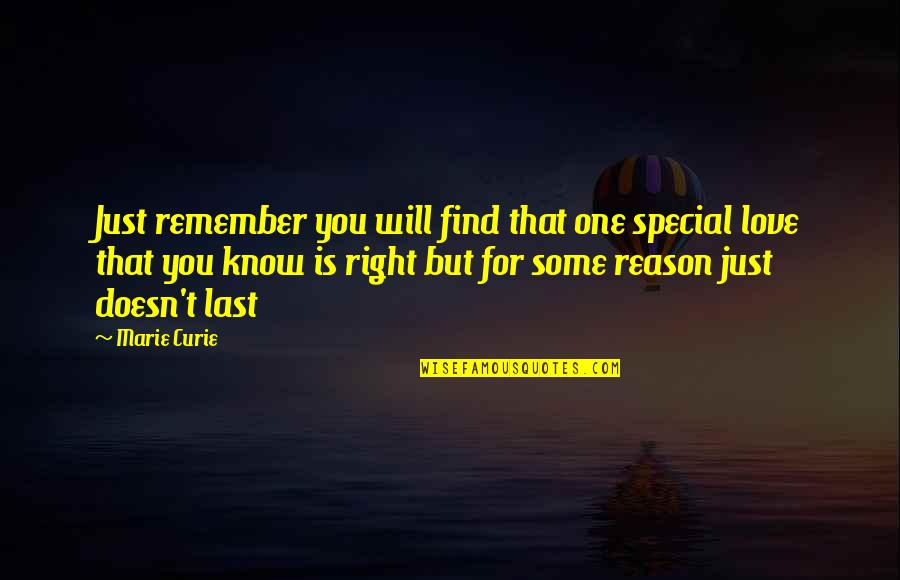 Curie's Quotes By Marie Curie: Just remember you will find that one special