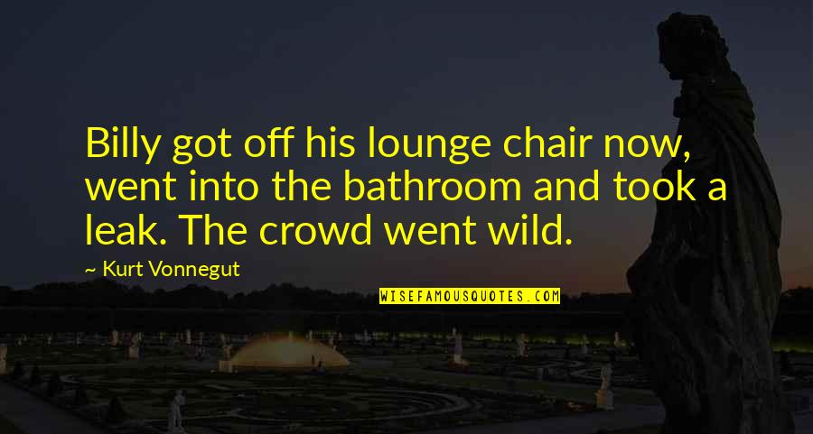 Curing Autism Quotes By Kurt Vonnegut: Billy got off his lounge chair now, went