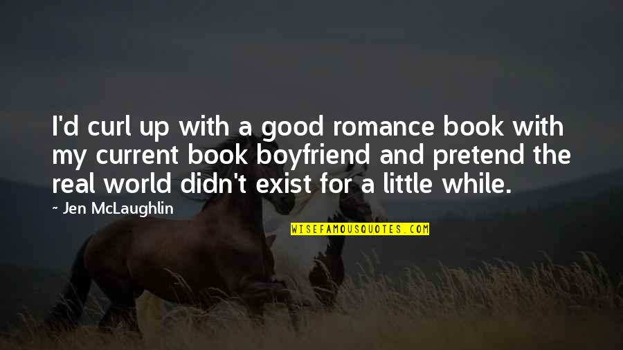 Curl Quotes By Jen McLaughlin: I'd curl up with a good romance book