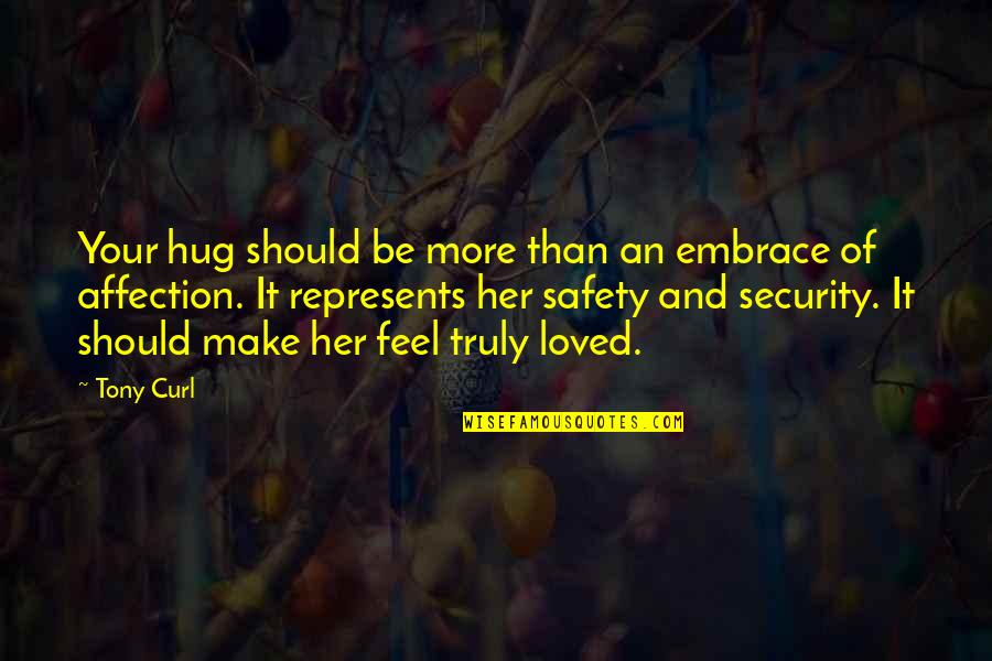Curl Quotes By Tony Curl: Your hug should be more than an embrace