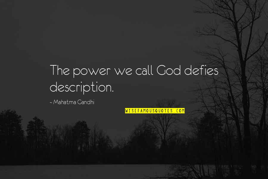 Curley's Wife Movie Star Quotes By Mahatma Gandhi: The power we call God defies description.
