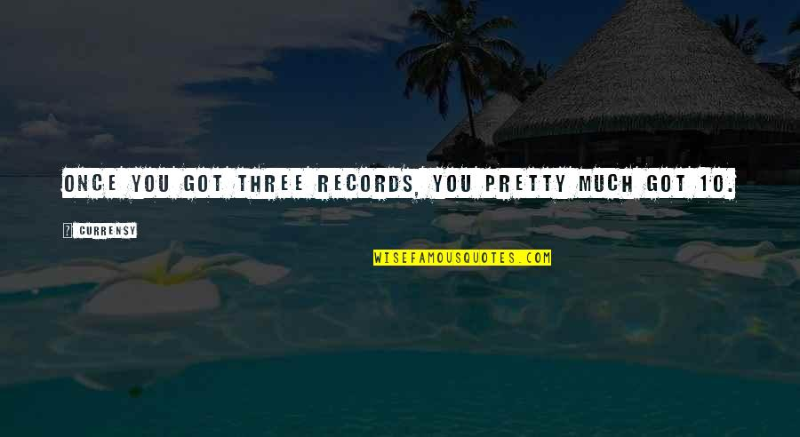 Curren Y Quotes By Curren$y: Once you got three records, you pretty much