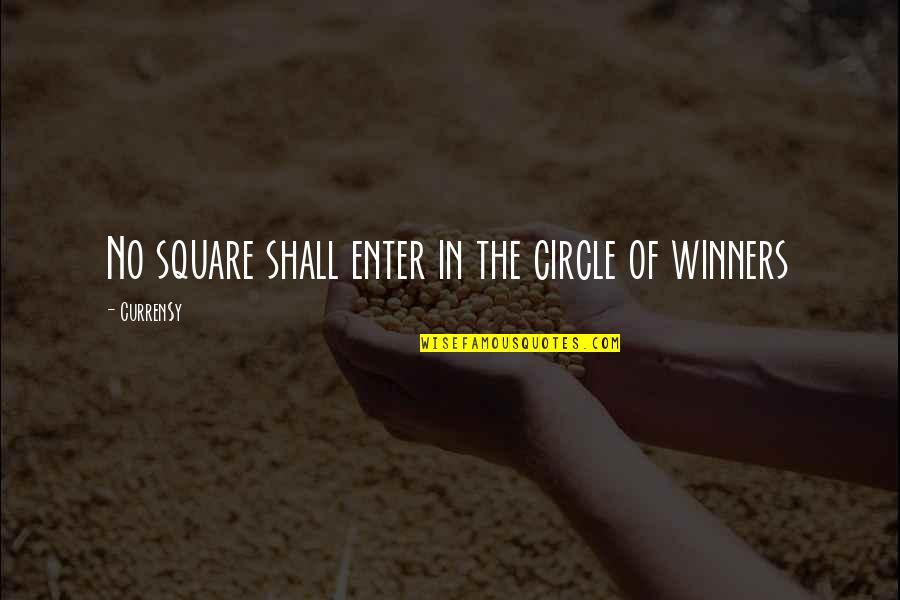 Curren Y Quotes By Curren$y: No square shall enter in the circle of