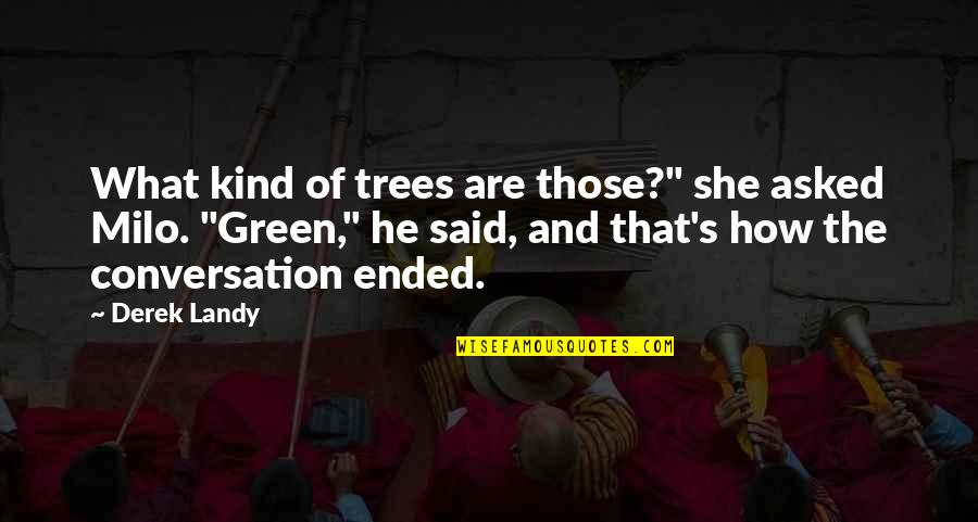 """Current Popular Quotes By Derek Landy: What kind of trees are those?"""" she asked"""
