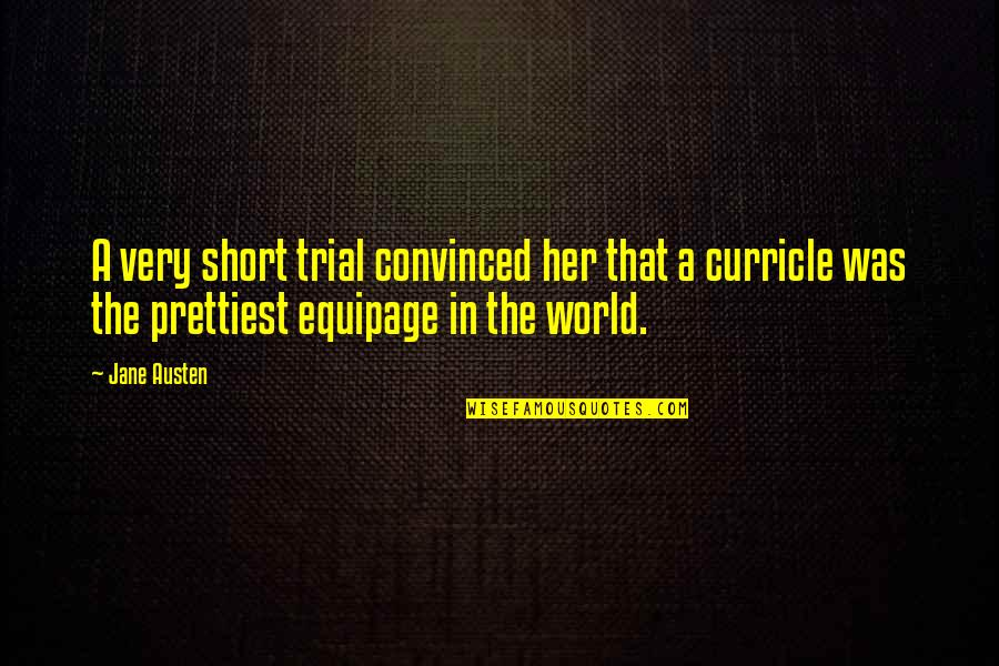 Curricle Quotes By Jane Austen: A very short trial convinced her that a
