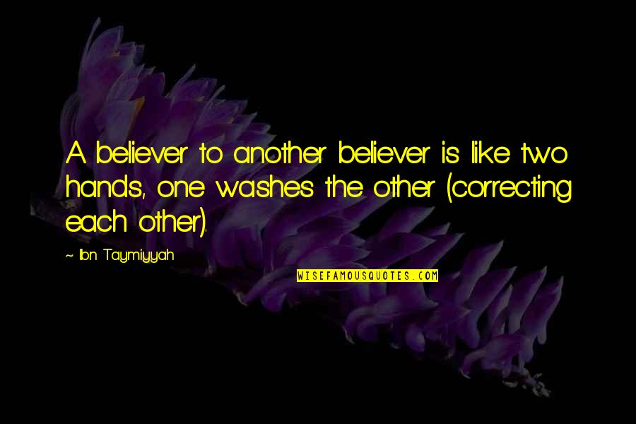 Curses And Smoke Quotes By Ibn Taymiyyah: A believer to another believer is like two