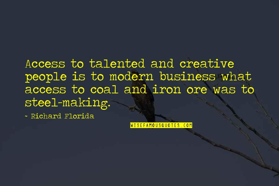 Curses And Smoke Quotes By Richard Florida: Access to talented and creative people is to