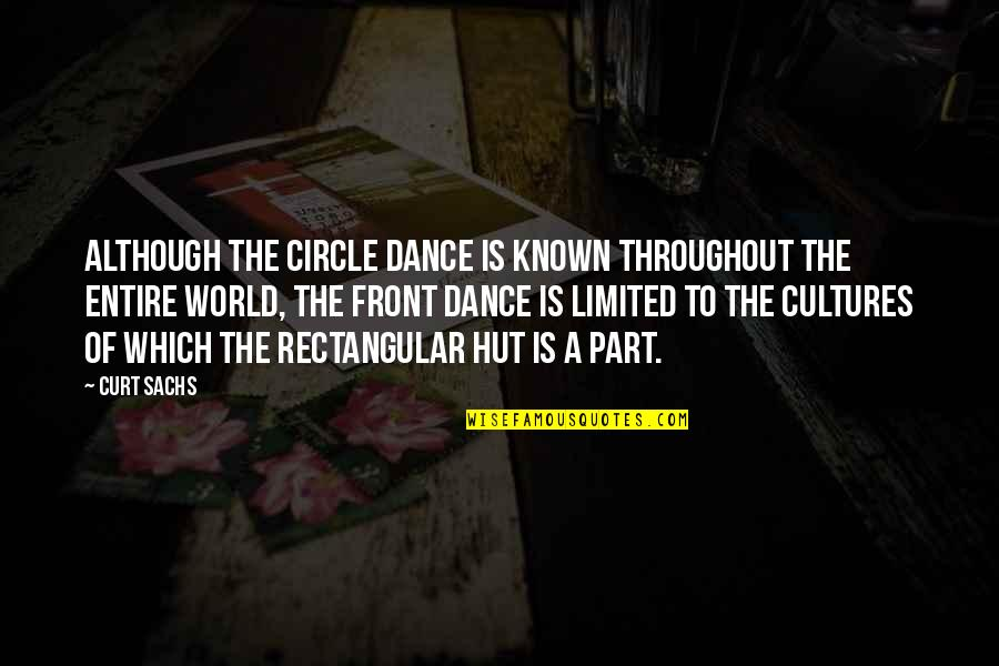 Curt Sachs Quotes By Curt Sachs: Although the circle dance is known throughout the