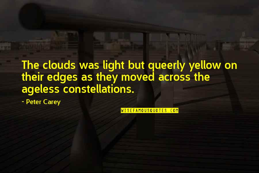 Curtiz Quotes By Peter Carey: The clouds was light but queerly yellow on