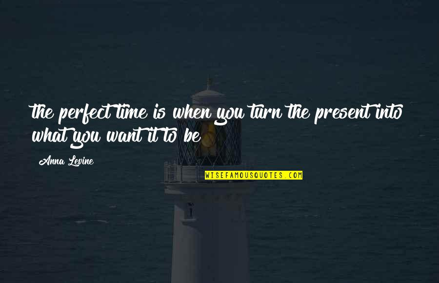 Custom Vinyl Wall Art Quotes By Anna Levine: the perfect time is when you turn the