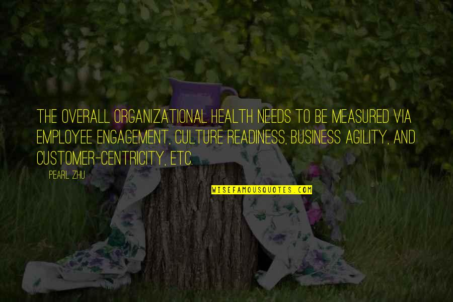 Customer Engagement Quotes By Pearl Zhu: The overall organizational health needs to be measured