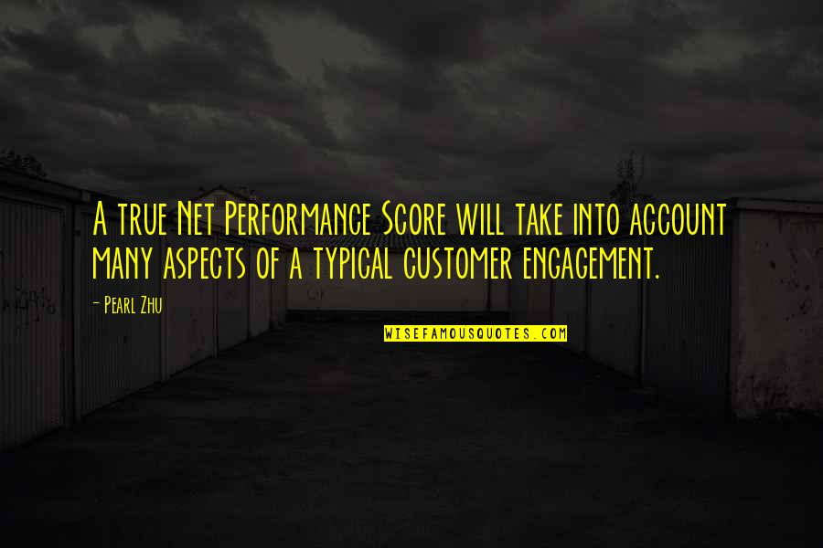 Customer Engagement Quotes By Pearl Zhu: A true Net Performance Score will take into