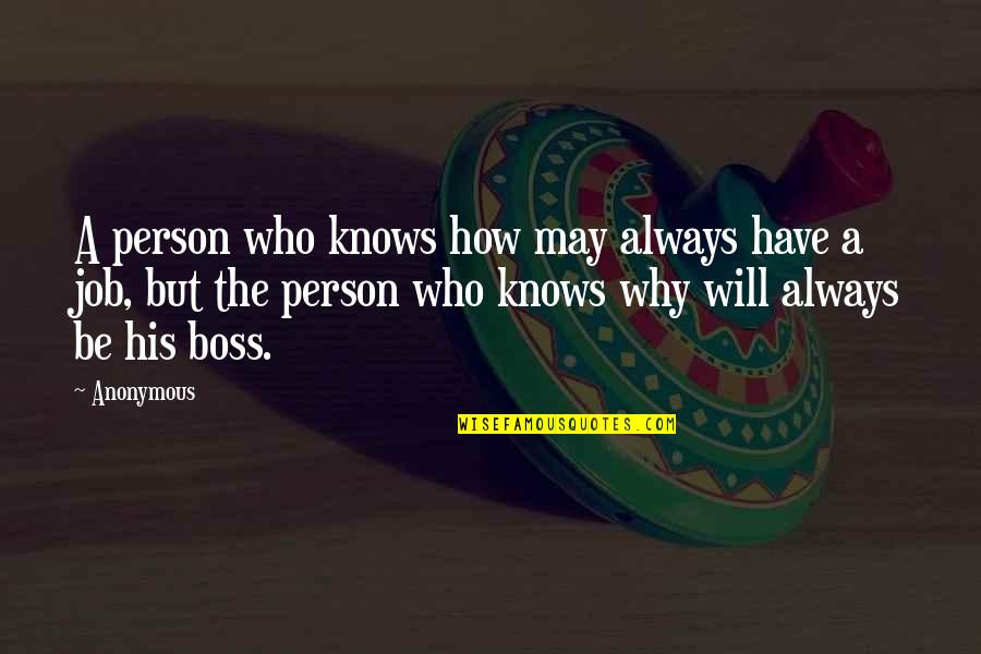 Customer Service Department Quotes By Anonymous: A person who knows how may always have