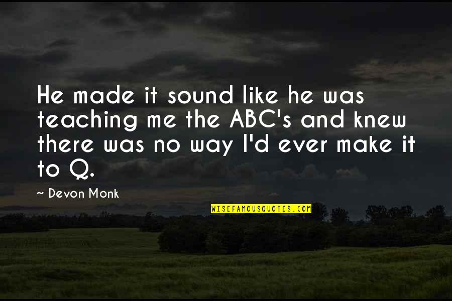 Customer Service Department Quotes By Devon Monk: He made it sound like he was teaching