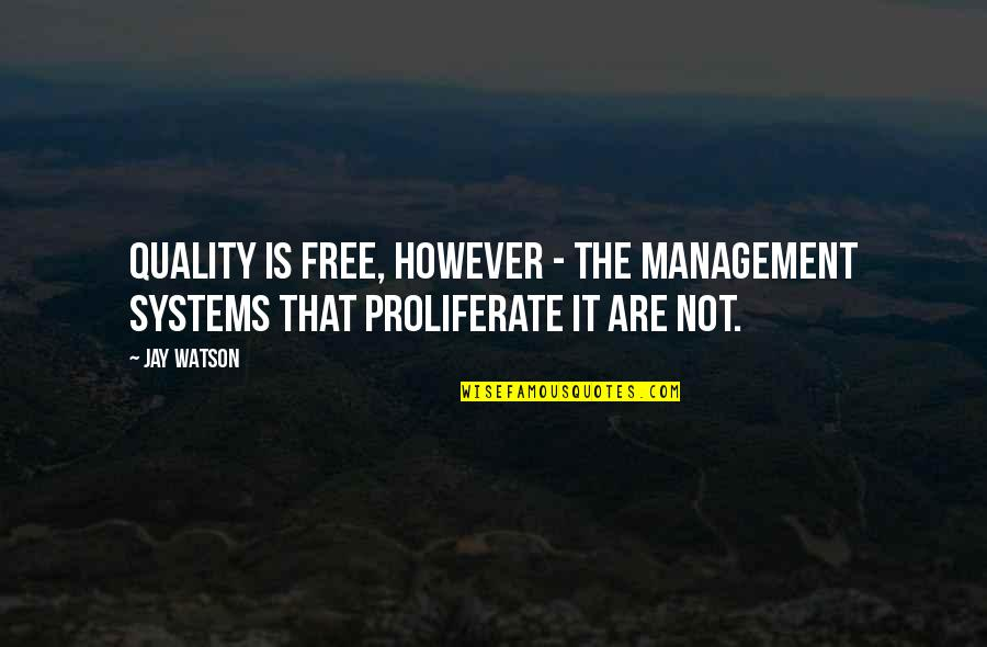 Customer Service Department Quotes By Jay Watson: Quality is free, however - the Management Systems