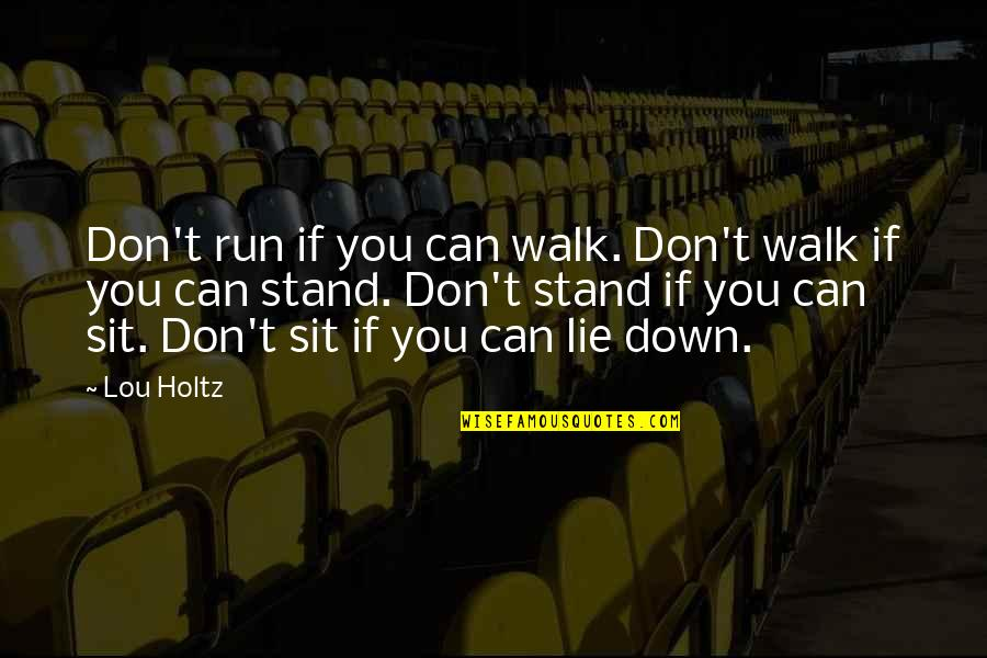 Customer Service Department Quotes By Lou Holtz: Don't run if you can walk. Don't walk