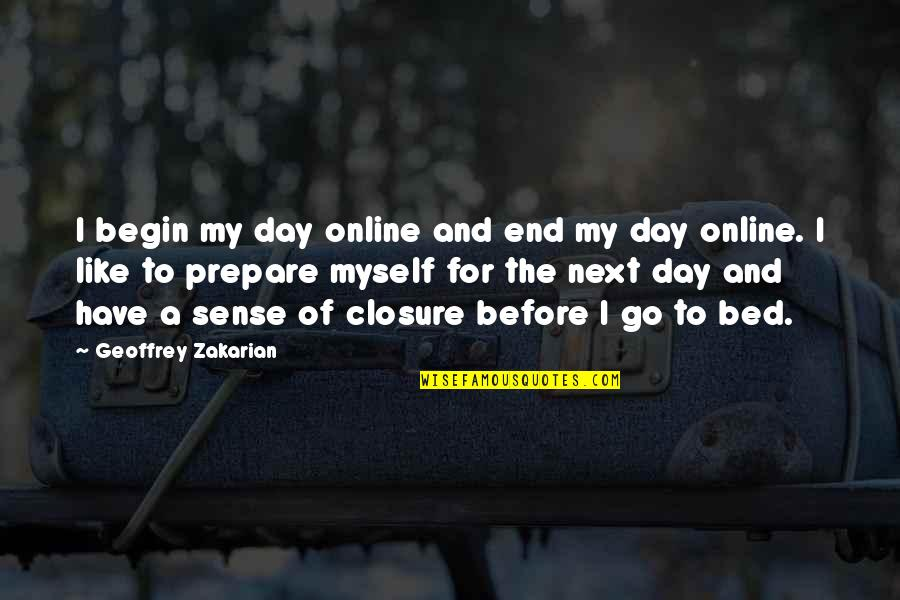 Customer Service Representative Quotes By Geoffrey Zakarian: I begin my day online and end my