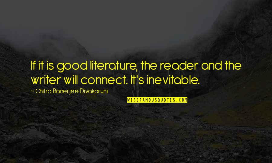 Customized Framed Quotes By Chitra Banerjee Divakaruni: If it is good literature, the reader and