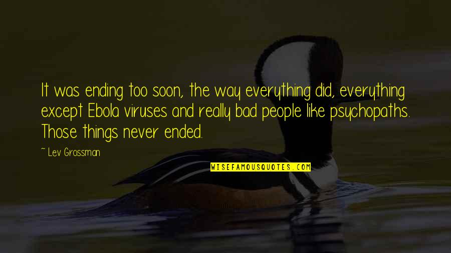 Customized Framed Quotes By Lev Grossman: It was ending too soon, the way everything