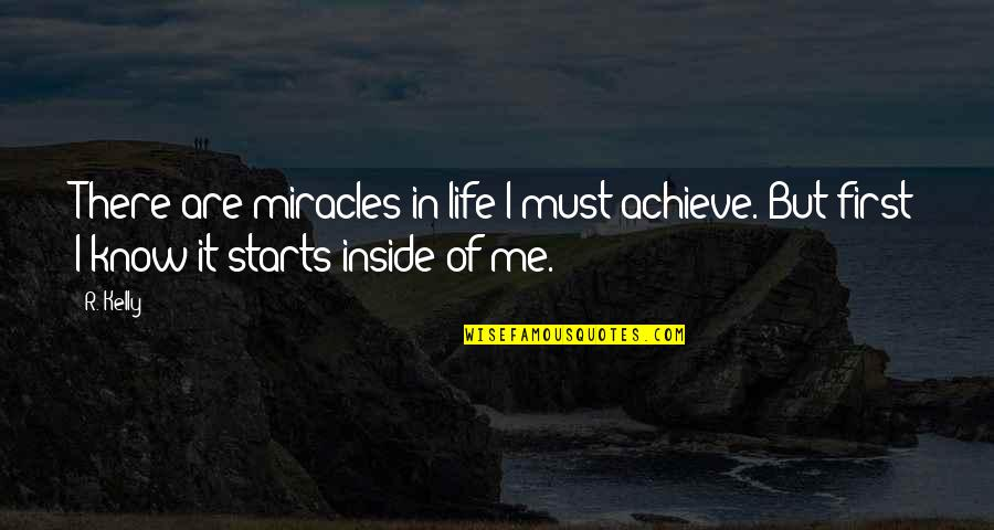 Customized Framed Quotes By R. Kelly: There are miracles in life I must achieve.