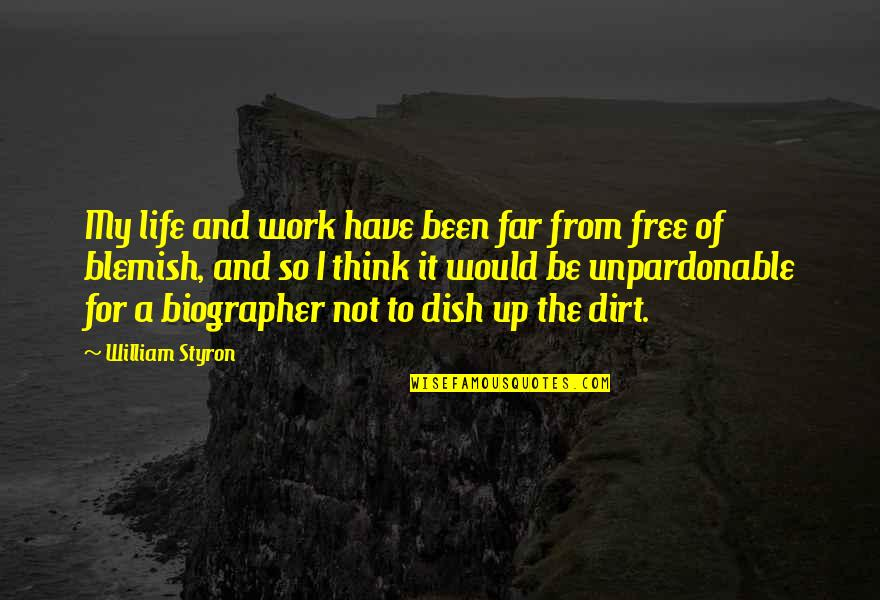 Customized Framed Quotes By William Styron: My life and work have been far from